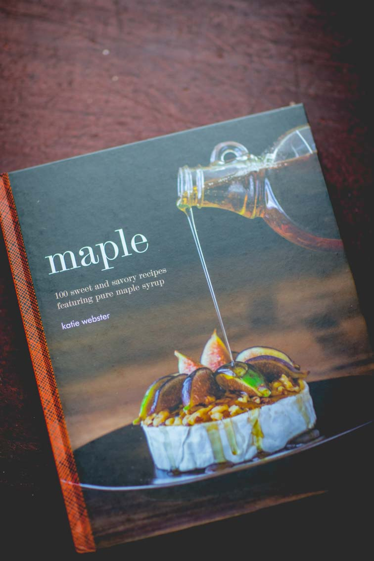 Why I wrote Maple: 100 Sweet and Savory Recipes Featuring Pure Maple Syrup (quirk books 2015)